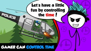 What if a Gamer can Control Time 2