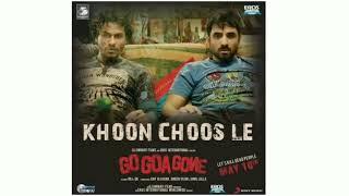 Khoon Choosle Lyrics  (Video Song) | Go Goa Gone | Kunal Khemu, Vir Das, Anand Tiwari