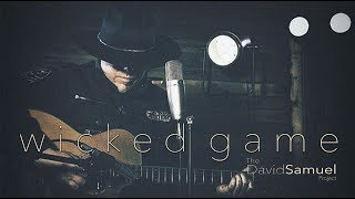 The David Samuel Project - Wicked Game (Chris Isaak acoustic cover)