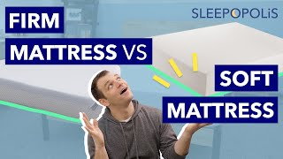 Firm vs Soft Mattress - Which One Should You Get?