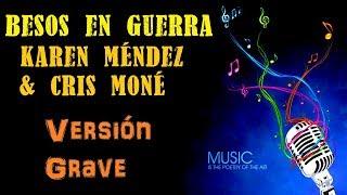 Besos En Guerra   Karen Méndez & Cris Moné   Karaoke (medio Tono Más GRAVE)