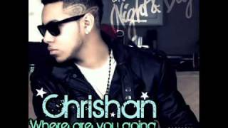 » CHRiSHAN - WHERE ARE Y0U G0iNG ►♪ HOT RNB ♫◄
