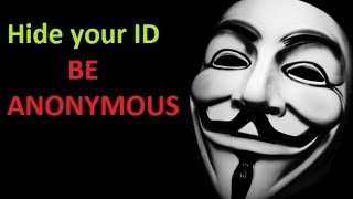 BE ANONYMOUS – Hide your identity on internet | $$007
