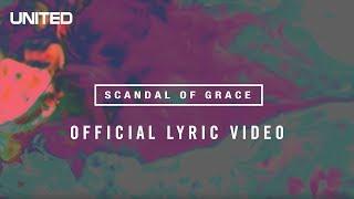 Scandal of Grace Lyric video - Hillsong UNITED