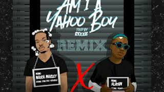 Naira marley ft Zlatan || Am I a yahoo boy (Remix Afro #dj #AxW)