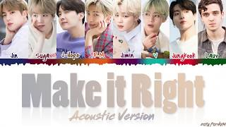 BTS - 'MAKE IT RIGHT' (ACOUSTIC Remix) feat LAUV Lyrics [Color Coded_Han_Rom_Eng]