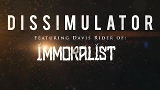 Upon Our Rise- Dissimulator (Official Lyric Video) Featuring Davis Rider Of Immoralist