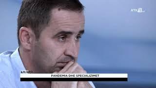 Debat - Pandemia dhe specializimet 06.08.2020