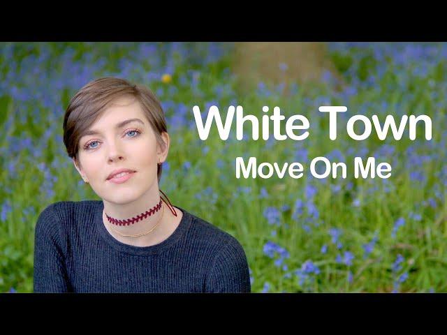 Move On Me - White Town