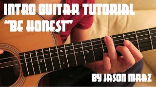 Be Honest INTRO Guitar Tutorial (Jason Mraz)
