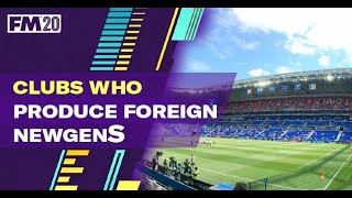 10 Clubs Who Produce Foreign Newgens FM20