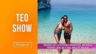"Teo Show (13.06.) - Ricardo: ""Am ranit-o pe Raluca si imi pare rau!"" Motivul despartirii? EXCLUSIV"