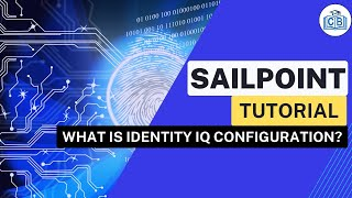 Sailpoint Tutorial - 02 What is Identity IQ Configuration