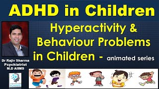 ADHD in  Children Attention Deficit Hyperactivity Disorder Behaviour Dr Rajiv Psychiatrist