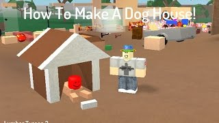 How To Make A Dog House! Lumber Tycoon 2 Лучшее видео