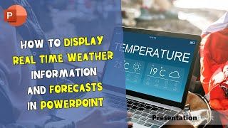 How To Display Real-Time Weather Information and Forecasts in PowerPoint