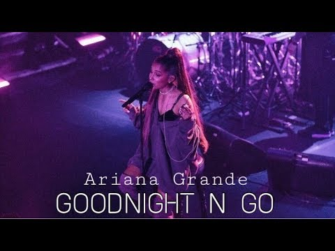 Ariana Grande - Goodnight N Go - London - September 2018