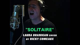 """Solitaire"" - Laura Branigan cover by Ricky Comeaux"
