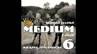 MEDIUM CD 6 -  Oj Zuzičko , Choc jem sobi gabu ,