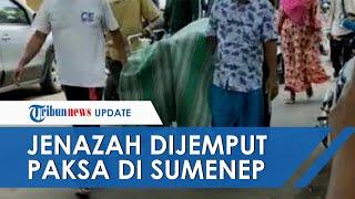 Video Jenazah Pasien Covid-19 di Sumenep Diambil Paksa Pihak Keluarga, RS: Sudah Kami Edukasi
