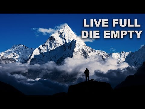 Live Full...Die Empty