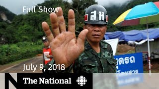 The National for July 09, 2018 — Trump SCOTUS Pick, CBC in Thailand, Greyhound
