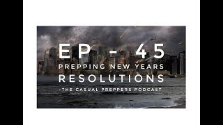 Prepping New Years Resolutions - Ep 44