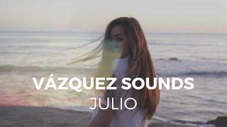 Vázquez Sounds - Julio