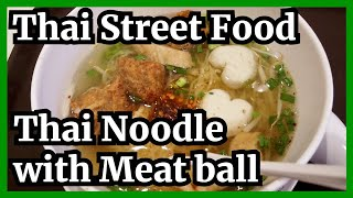 #034 Thai Street food, Thai noodle with Meat ball, Egg noodle with Fish ball, Thailand, 2020タイ旅行 食レポ