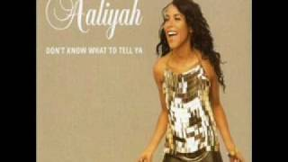Aaliyah - Don't Know What To Tell Ya