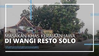 VIDEO TRAVEL   Nikmati Masakan Ala Kerajaan Jawa di Wangi Resto Solo, Yuk Coba !