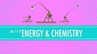 Energy&Chemistry: Crash Course Chemistry #17