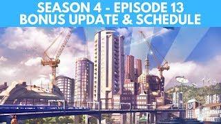 Let's Play Cities Skylines S4 E13 - Bonus Update and Schedule