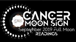 CANCER MOON SIGN September Full Moon READINGS 2019