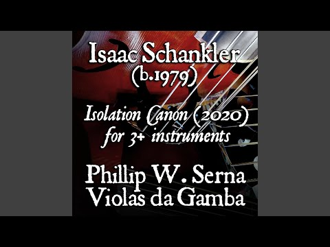 Phillip Serna's Recording of the Isolation Canon for 3+ Instruments (2020) by Isaac Schankler (b.1979)