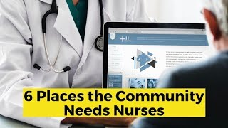View the video Our Communities Need Nurses in these 6 Jobs