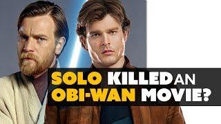 Solo got the Obi-Wan Star Wars Movie KILLED? - Movie News
