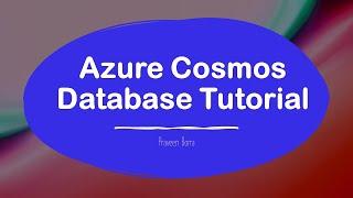 Azure Cosmos Database Tutorial| Introducing Azure Cosmos DB| How to Query Cosmos DB| Azure Cosmos DB