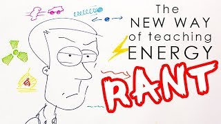 Teaching energy the new way (and why it's terrible) RANT
