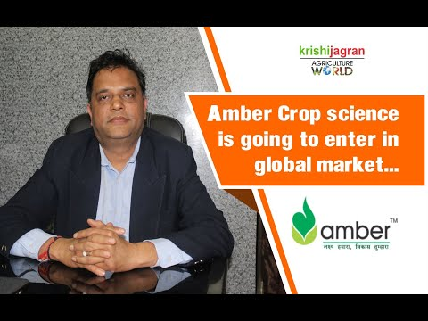 An Interview with Mr. Sanjay Gupta, MD Amber Crop Science