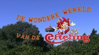 DE WONDERE WERELD VAN DE EFTELING. (The wonderful world of the Efteling)
