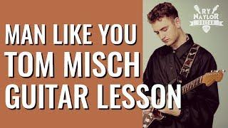 Man Like You Guitar Lesson - Tom Misch Guitar Tutorial