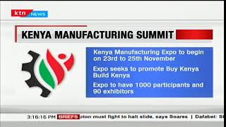 Second edition of the Kenya manufacturing summit and to take place on 23rd to 25th November