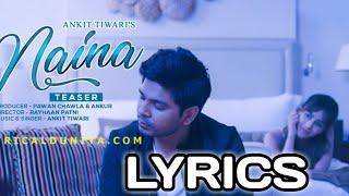 Naina ankit tiwari lyrics