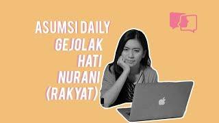 Gejolak Hati Nurani (Rakyat) - Asumsi Daily