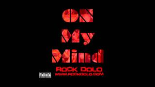 Rock Dolo- On My Mind