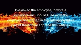 I've asked the employee to write a self-appraisal. Should I use what the employee has written in the