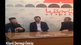 Üsküp Köprü Derneği Sohbeti (Makedonya) 16 Mayıs 2014