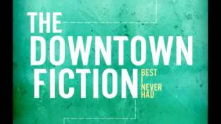 THE DOWNTOWN FICTION - You Were Wrong [AUDIO]