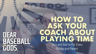 How to Ask Your Coach About Playing Time | Dear Baseball Gods 42